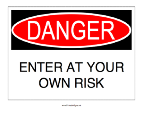 Danger-Enter-At-Your-Own-Risk-Sign