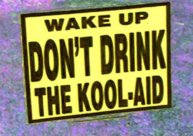 """aid drank essay kool never In what is now commonly called the jonestown massacre, 913 of the 1100 jonestown residents drank the kool-aid and died one lasting legacy of the jonestown tragedy is the saying, """"don't drink the kool-aid """"."""